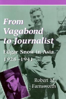 From Vagabond to Journalist: Edgar Snow in Asia, 1928-1941