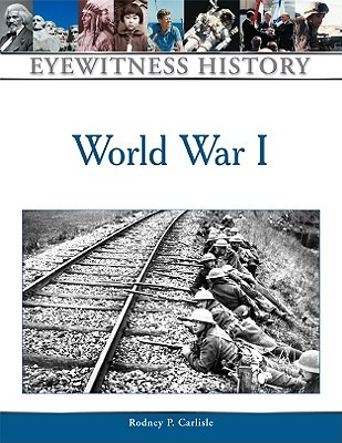 World War I (Eyewitness History (Hardcover)) (Eyewitness History (Hardcover))