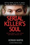 Serial Killer's Soul: Jeffrey Dahmer's Cell Block Mate Reveals All