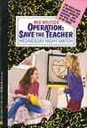 Wednesday Night Match (Operation: Save the Teacher)