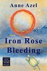 Iron Rose Bleeding