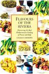 Flavours of the Riviera: Discovering the Real Mediterranean Cooking of France and Italy
