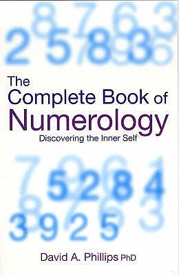 The Complete Book Of Numerology by David A. Phillips