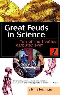 Great Feuds in Science by Hal Hellman