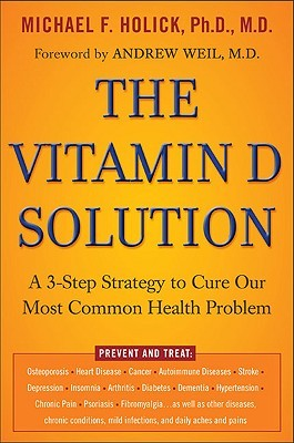 The Vitamin D Solution by Michael F. Holick