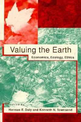 Valuing the Earth by Herman E. Daly