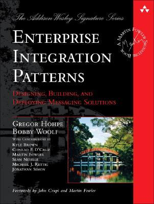 Enterprise Integration Patterns: Designing, Building, and Deploying Messaging Solutions (Addison-Wesley Signature)