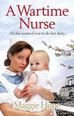 A Wartime Nurse by Maggie Hope