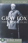 Gray Fox: Robert E. Lee and the Civil War (Classics of War)