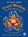 Crazy Wisdom Saves the World Again!: Handbook for a Spiritual Revolution