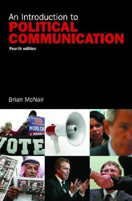 An Introduction To Political Communication by Brian Mcnair