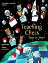 Teaching Chess, Step by Step: Teacher's Manual