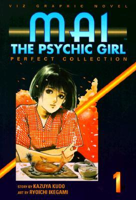 Mai: The Psychic Girl - Perfect Collection, Volume 1 (Mai: The Psychic Girl, #1)
