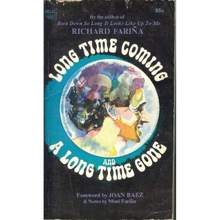 Long Time Coming and a Long Time Gone by Richard Fariña