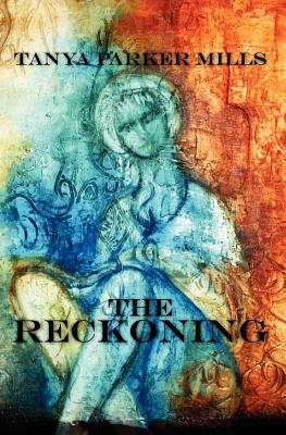 The Reckoning by Tanya Parker Mills