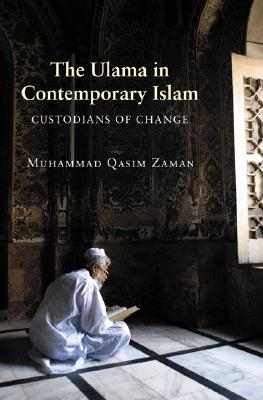 The Ulama in Contemporary Islam by Muhammad Qasim Zaman