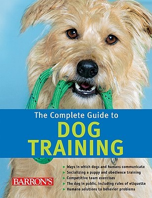 The Complete Guide to Dog Training
