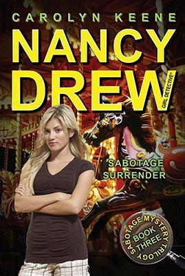 Sabotage Surrender (Nancy Drew: Girl Detective, #44; Sabotage Mystery Trilogy, #3)