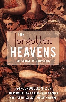 The Forgotten Heavens by Douglas Wilson