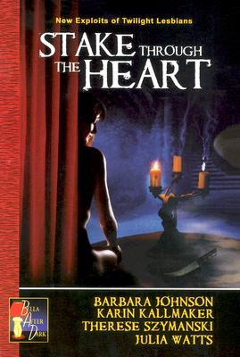 Stake Through the Heart by Barbara Johnson