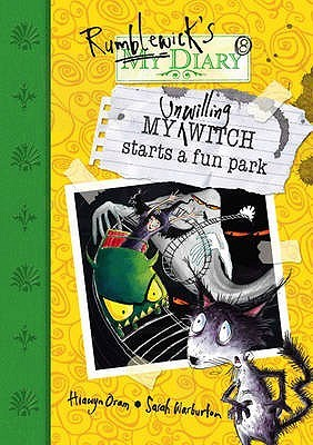 My Unwilling Witch Starts A Fun Park by Hiawyn Oram