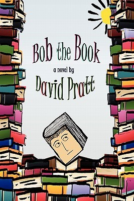 Bob the Book by David Pratt