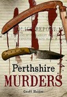 Perth Murders and Misdemeanours. Geoff Holder
