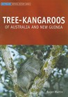 Tree-Kangaroos: Of Australia and New-Guinea (Australian Natural History) (Australian Natural History)