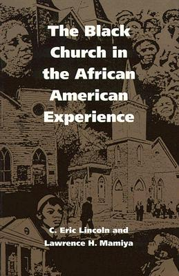 The Black Church in the African American Experience by C. Eric Lincoln