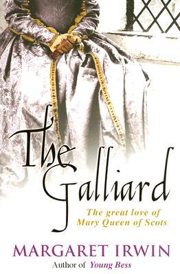 The Gay Galliard by Margaret Irwin