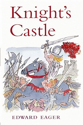 Knight's Castle by Edward Eager