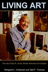 Living Art: The Life Of Paul R. Jones, African American Art Collector