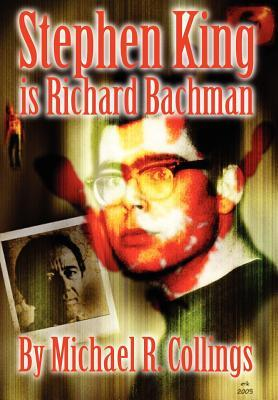 Stephen King Is Richard Bachman - Signed Limited by Michael R. Collings