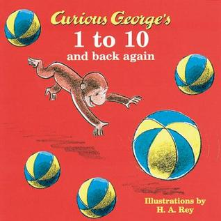 Curious George's 1 to 10 and Back Again by H.A. Rey