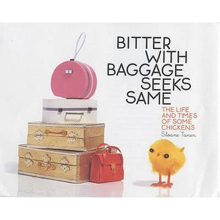 Bitter with Baggage Seeks Same by Sloane Tanen