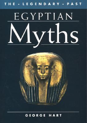 Egyptian Myths (Legendary Past Series)