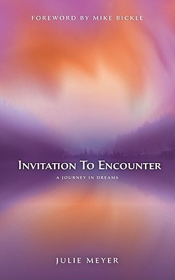 Invitation to Encounter: A Journey in Dreams