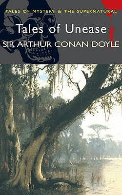 Tales of Unease (Wordsworth Mystery & the Supernatural) by Arthur Conan Doyle