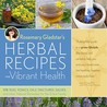 Rosemary Gladstar's Herbal Recipes for Vibrant Health by Rosemary Gladstar