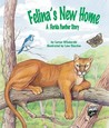 Felina's New Home: A Florida Panther Story