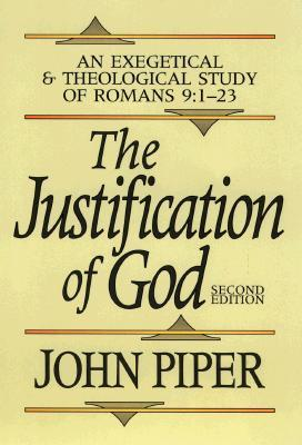 The Justification of God by John Piper
