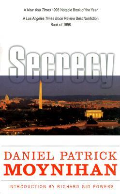 Secrecy by Daniel Patrick Moynihan
