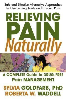Relieving Pain Naturally by Sylvia Goldfarb