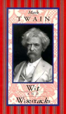 Wit and Wisecracks by Mark Twain
