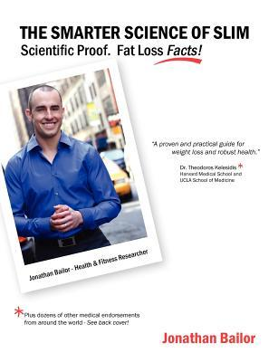 The Smarter Science of Slim: What the Actual Experts Have Proven about Weight Loss, Health, and Fitness