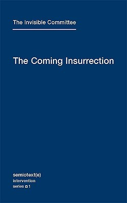 The Coming Insurrection by Comité invisible