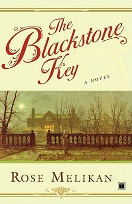 The Blackstone Key by Rose Melikan