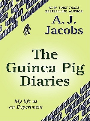 The Guinea Pig Diaries: My Life as an Experiment
