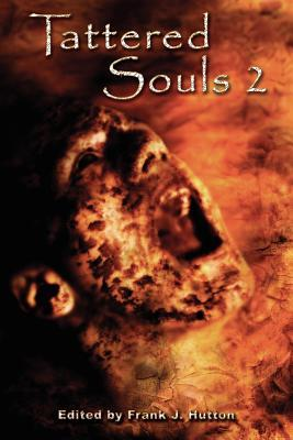 Tattered Souls 2: From the Publisher of the Multiple Bram Stoker Award Nominated +Horror Library+ Series.