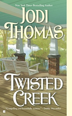 Twisted Creek by Jodi Thomas
